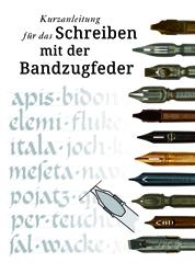 Das Schreiben mit der Bandzugfeder, Kurzanleitung