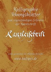Kalligraphie Übungsblätter Kanzleischrift