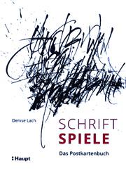 Schriftspiele - Das Postkartenbuch, Kalligraphie von Denise Lach
